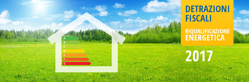 Detrazioni fiscali riqualificazione energetica 2017 - Start Preventivi