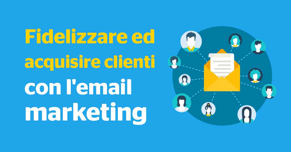 EMAIL MARKETING // Fidelizzare ed acquisire nuovi clienti